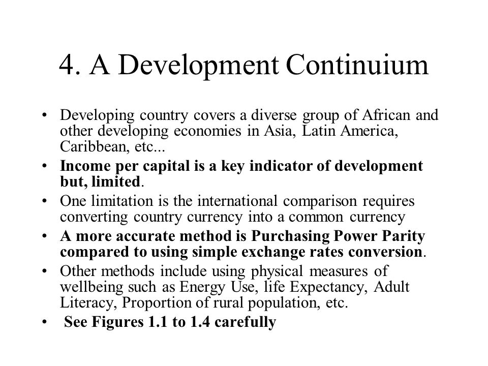 4. A Development Continuium Developing country covers a diverse group of African and other developing economies in Asia, Latin America, Caribbean, etc