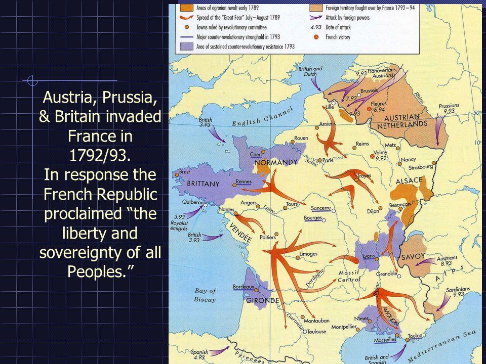 Austria, Prussia, & Britain invaded France in 1792/93.