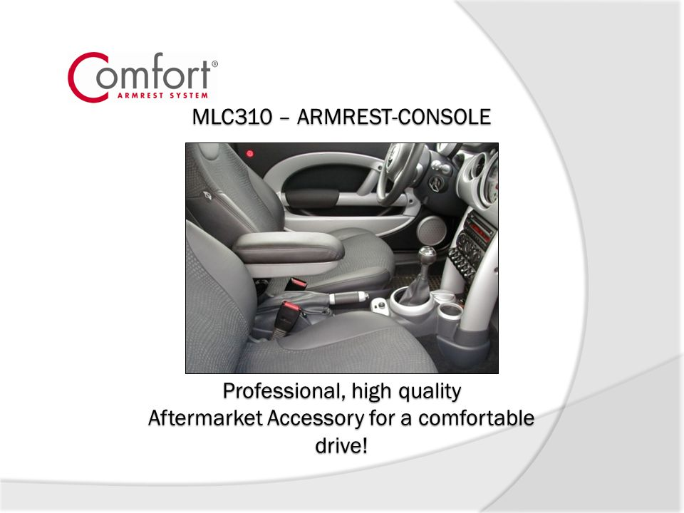 MLC310 – ARMREST-CONSOLE Professional, high quality Aftermarket Accessory for a comfortable drive!