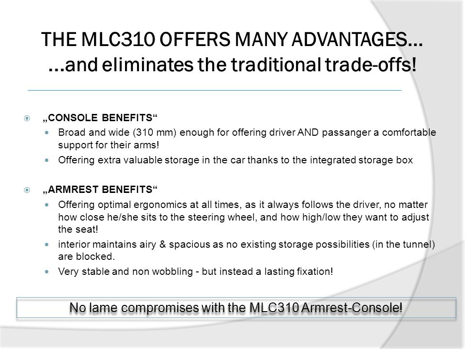 "THE MLC310 OFFERS MANY ADVANTAGES......and eliminates the traditional trade-offs!  ""CONSOLE BENEFITS"" Broad and wide (310 mm) enough for offering dri"