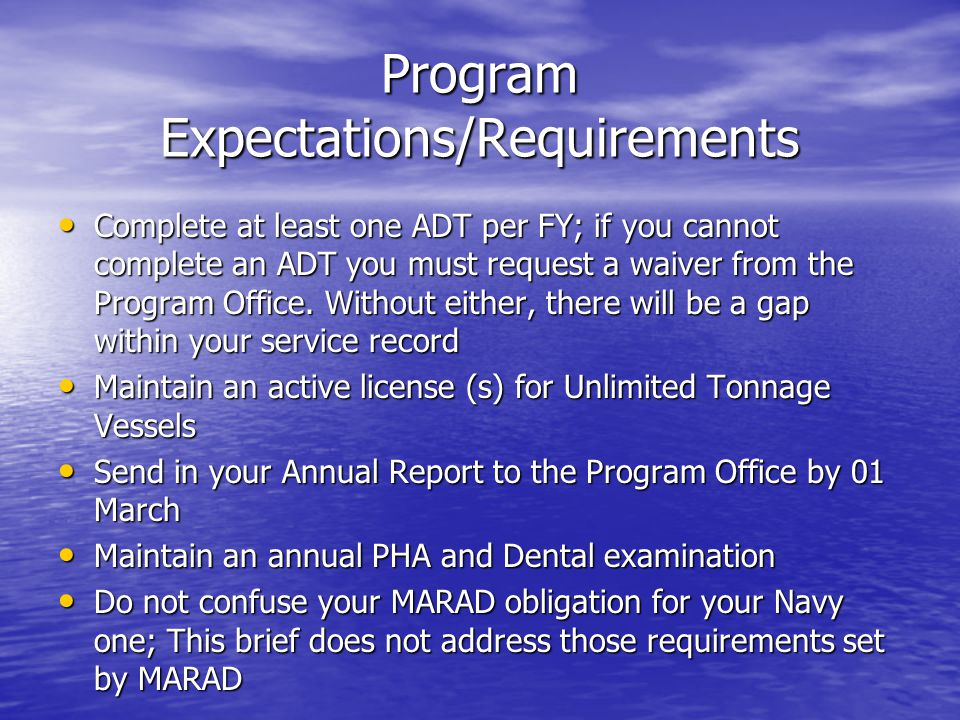 Program Expectations/Requirements Complete at least one ADT per FY; if you cannot complete an ADT you must request a waiver from the Program Office. W