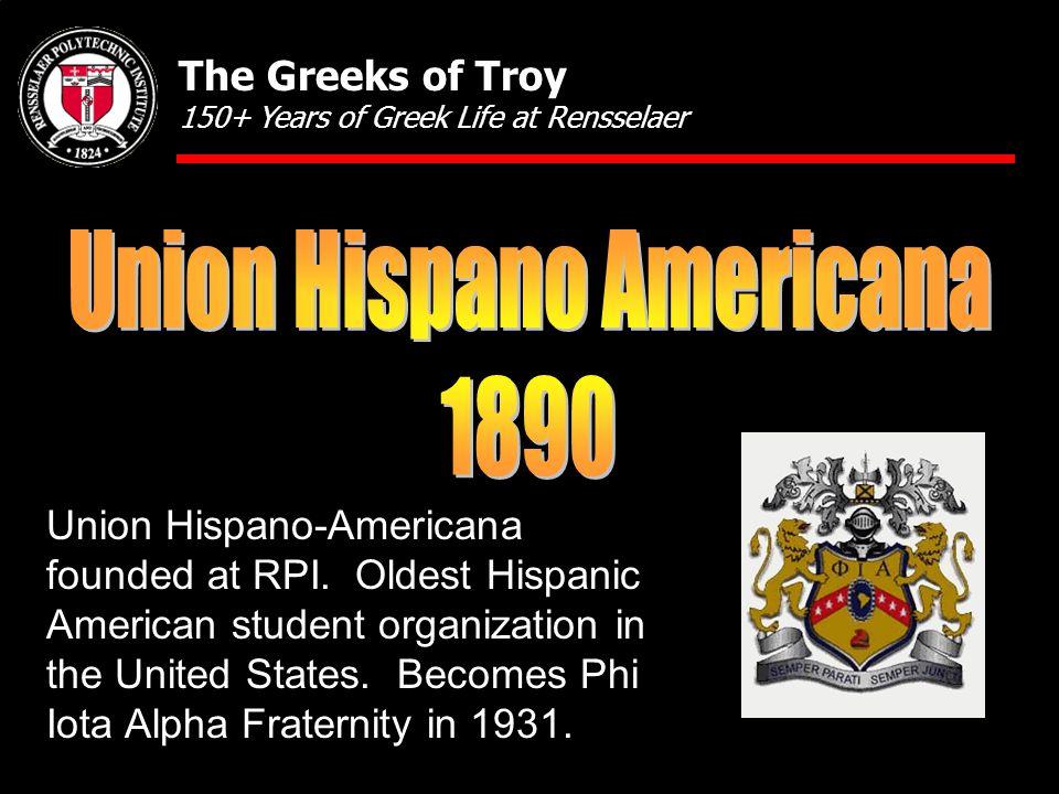 Union Hispano-Americana founded at RPI.