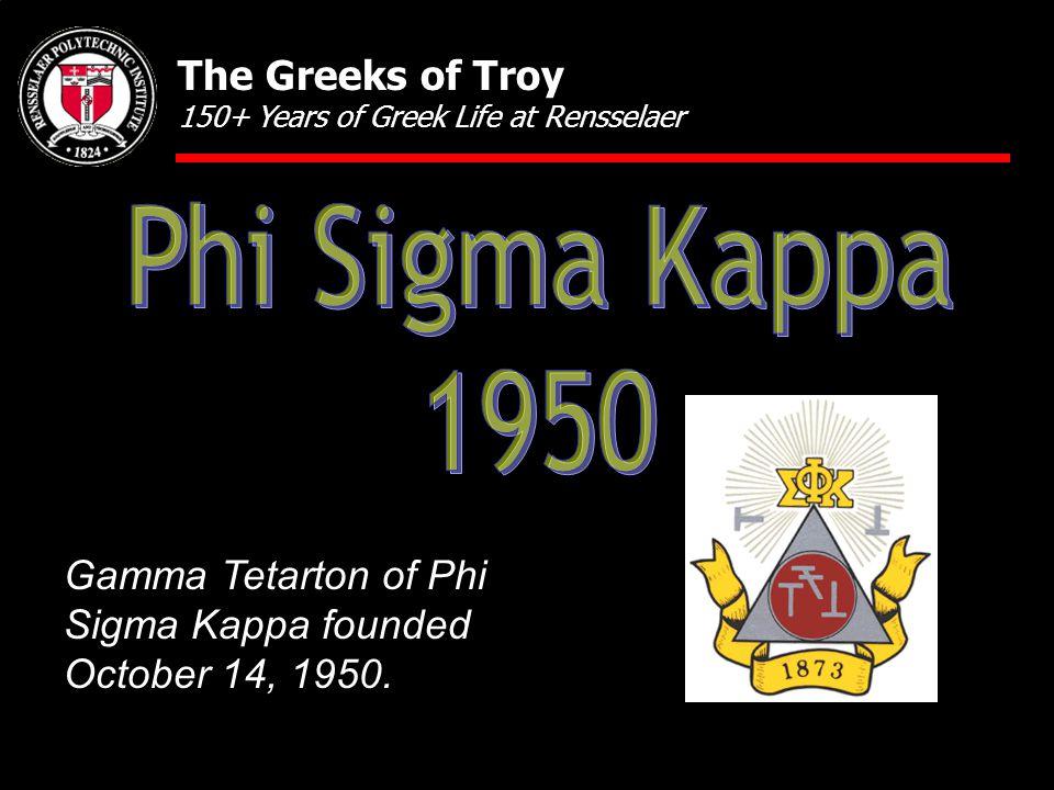 Gamma Tetarton of Phi Sigma Kappa founded October 14, 1950.