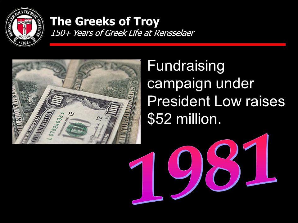 Fundraising campaign under President Low raises $52 million.