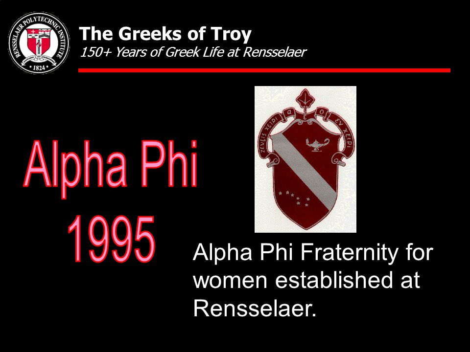 Alpha Phi Fraternity for women established at Rensselaer. The Greeks of Troy 150+ Years of Greek Life at Rensselaer