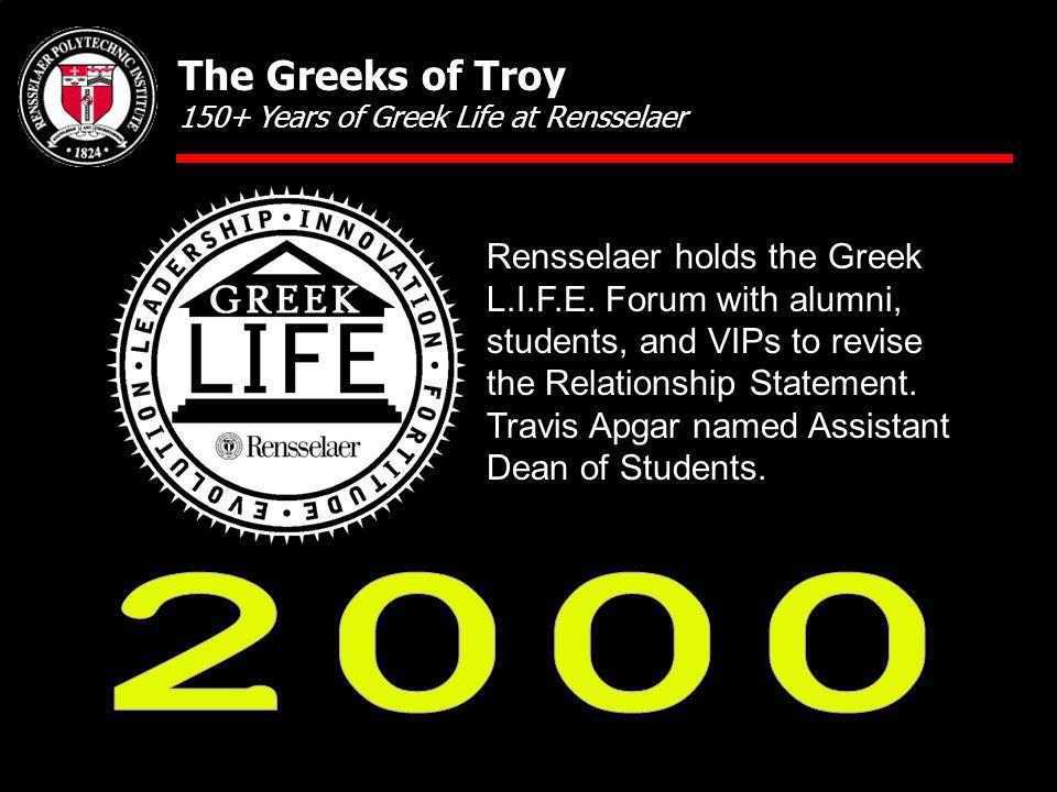Rensselaer holds the Greek L.I.F.E.