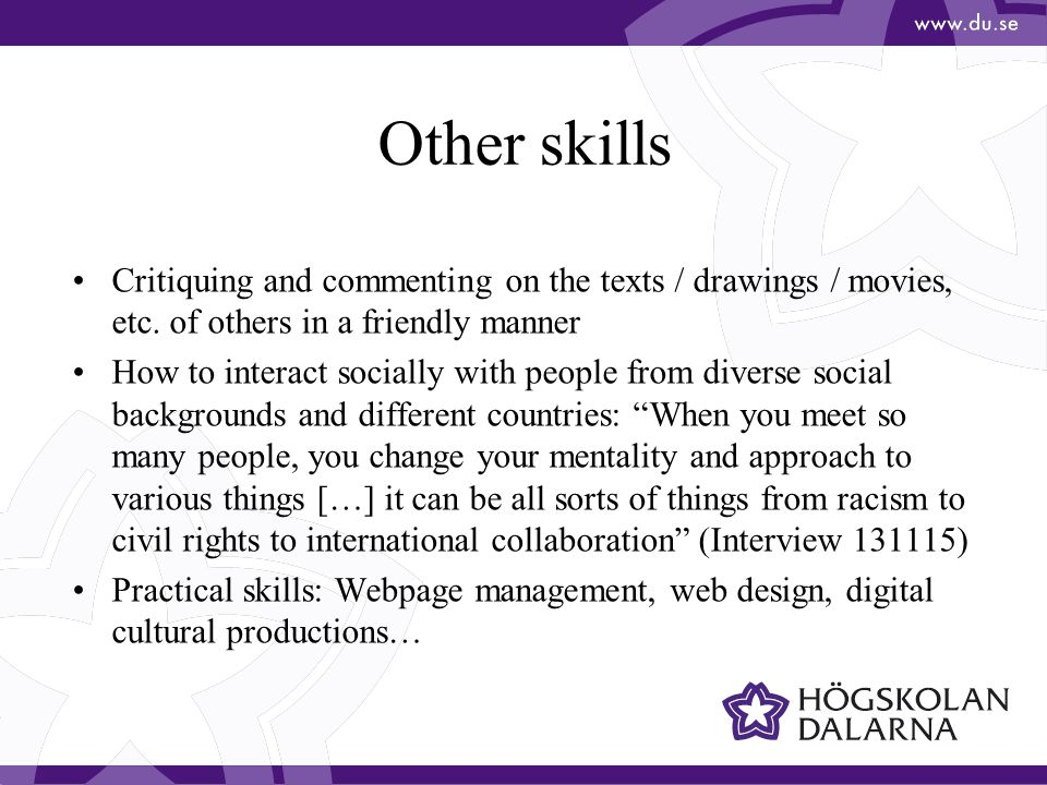 Other skills Critiquing and commenting on the texts / drawings / movies, etc.