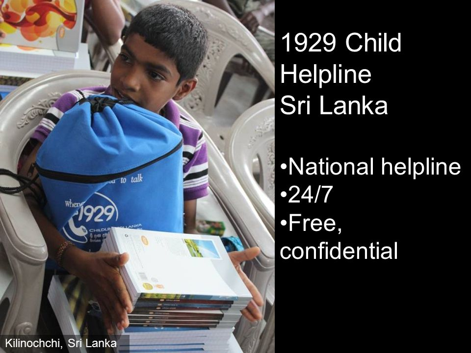 1929 Child Helpline Sri Lanka National helpline 24/7 Free, confidential Kilinochchi, Sri Lanka