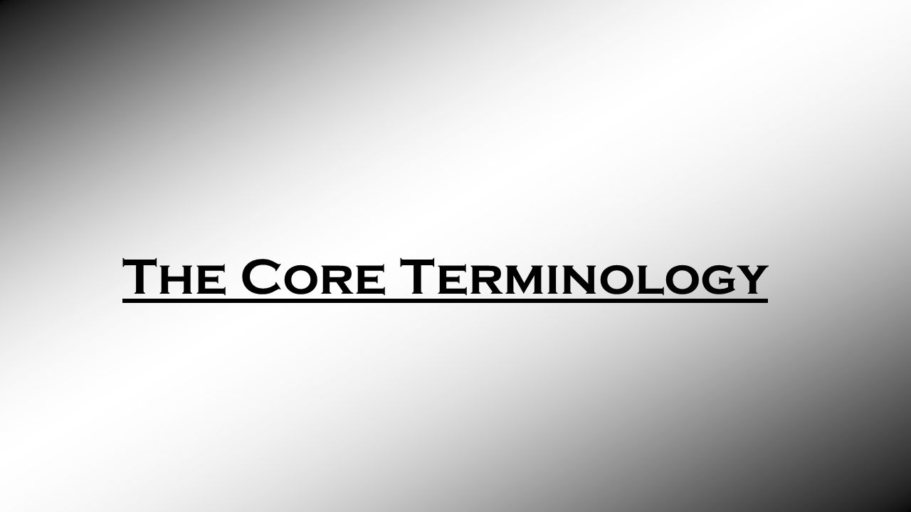 The Core Terminology
