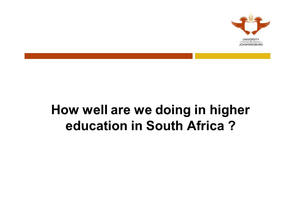 How well are we doing in higher education in South Africa