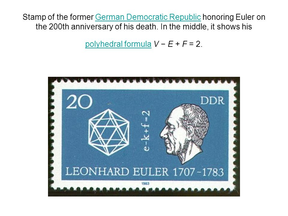 Stamp of the former German Democratic Republic honoring Euler on the 200th anniversary of his death. In the middle, it shows his polyhedral formula V