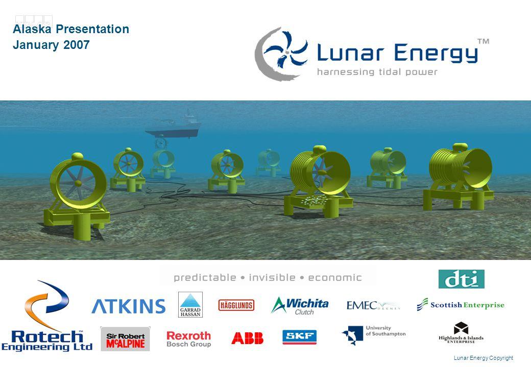Lunar Energy Copyright DRAFT FOR DISCUSSION Alaska Presentation January 2007