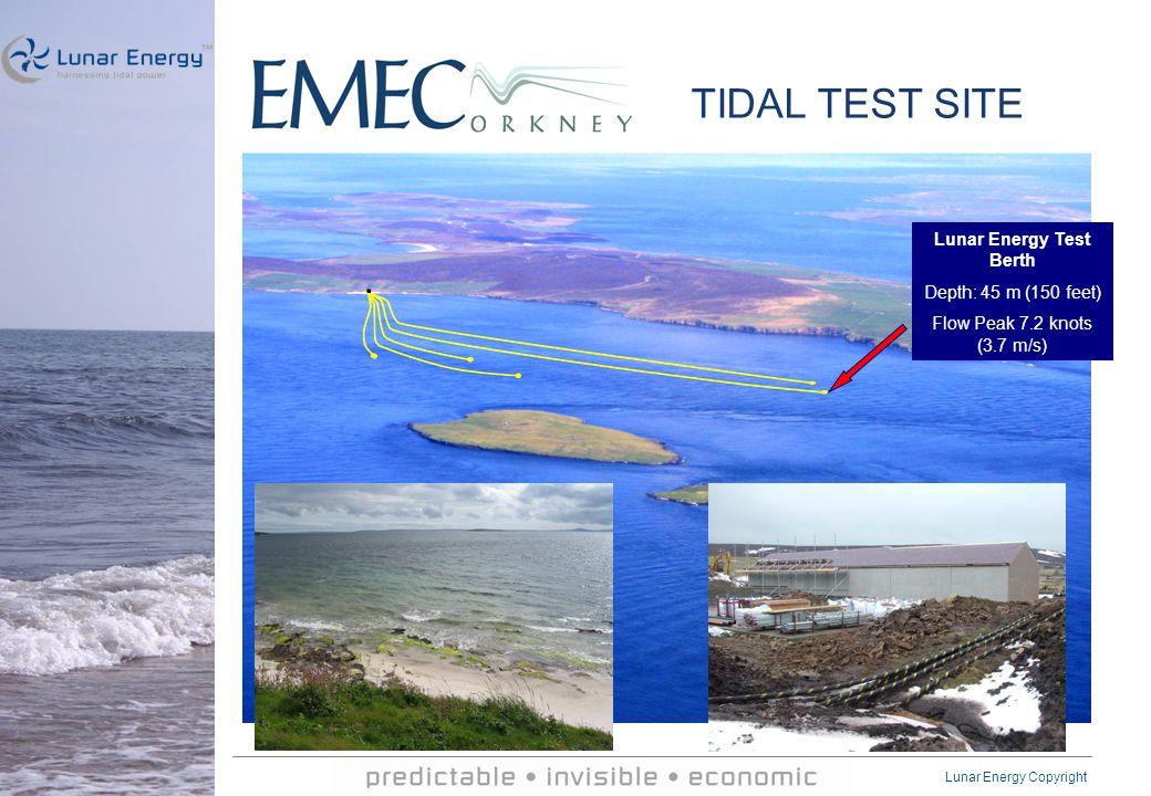 Lunar Energy Copyright EMEC TIDAL TEST SITE Lunar Energy Test Berth Depth: 45 m (150 feet) Flow Peak 7.2 knots (3.7 m/s)