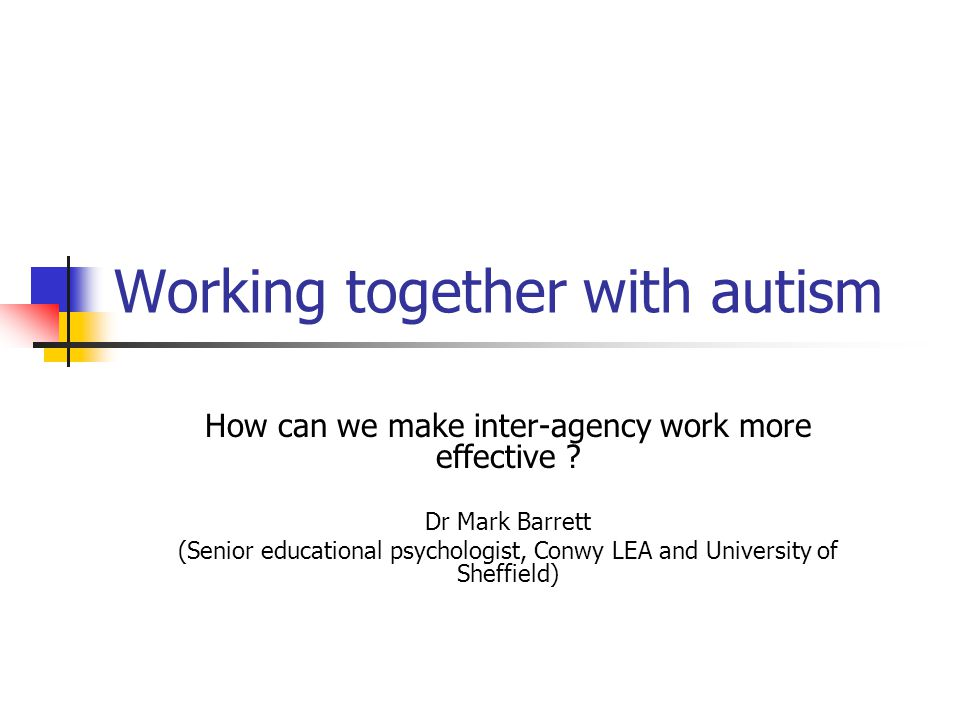 Working together with autism How can we make inter-agency work more effective .