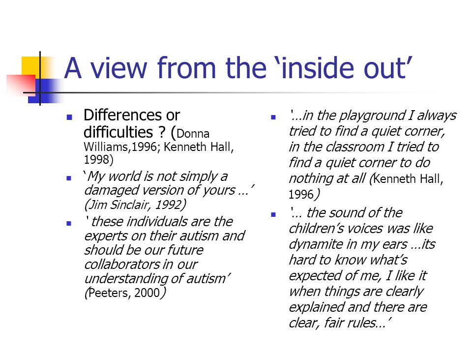 A view from the 'inside out' Differences or difficulties .