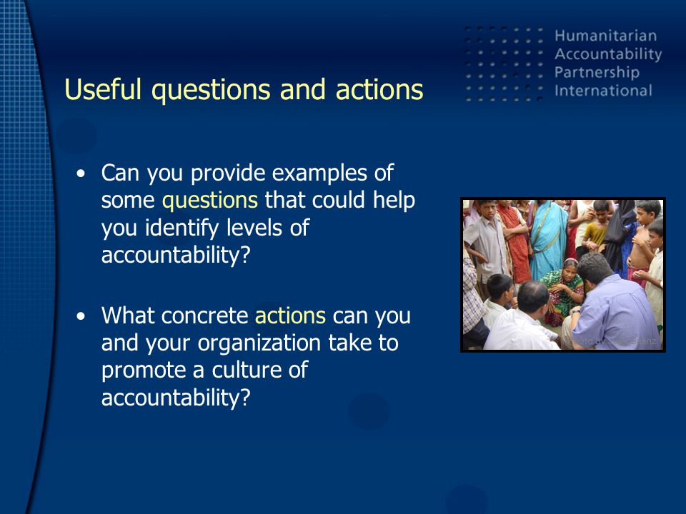 Useful questions and actions Can you provide examples of some questions that could help you identify levels of accountability.