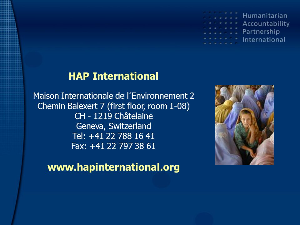 HAP International Maison Internationale de l´Environnement 2 Chemin Balexert 7 (first floor, room 1-08) CH - 1219 Châtelaine Geneva, Switzerland Tel: