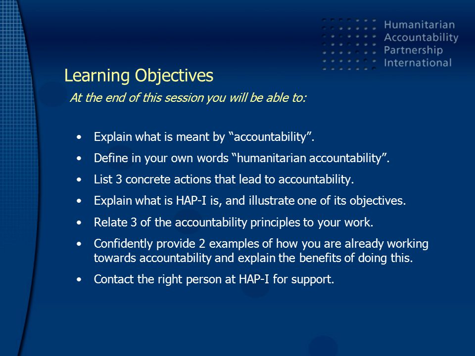 Learning Objectives At the end of this session you will be able to: Explain what is meant by accountability .