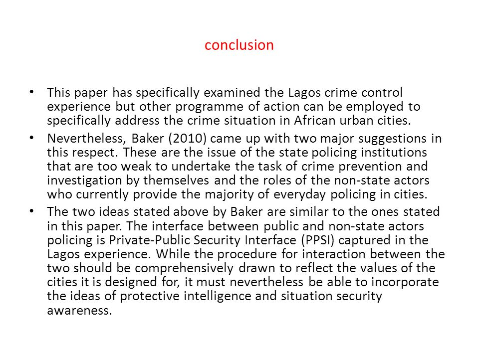 conclusion This paper has specifically examined the Lagos crime control experience but other programme of action can be employed to specifically addre