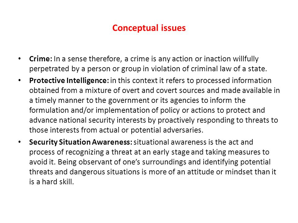 Conceptual issues Crime: In a sense therefore, a crime is any action or inaction willfully perpetrated by a person or group in violation of criminal l