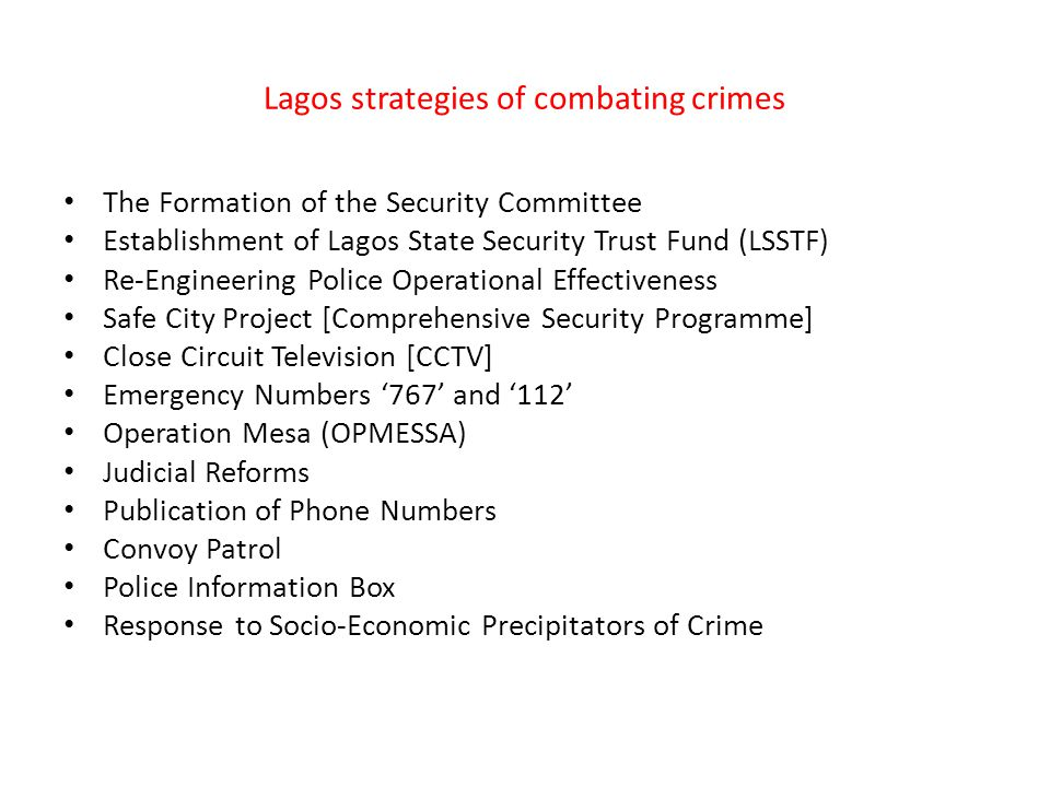 Lagos strategies of combating crimes The Formation of the Security Committee Establishment of Lagos State Security Trust Fund (LSSTF) Re-Engineering P