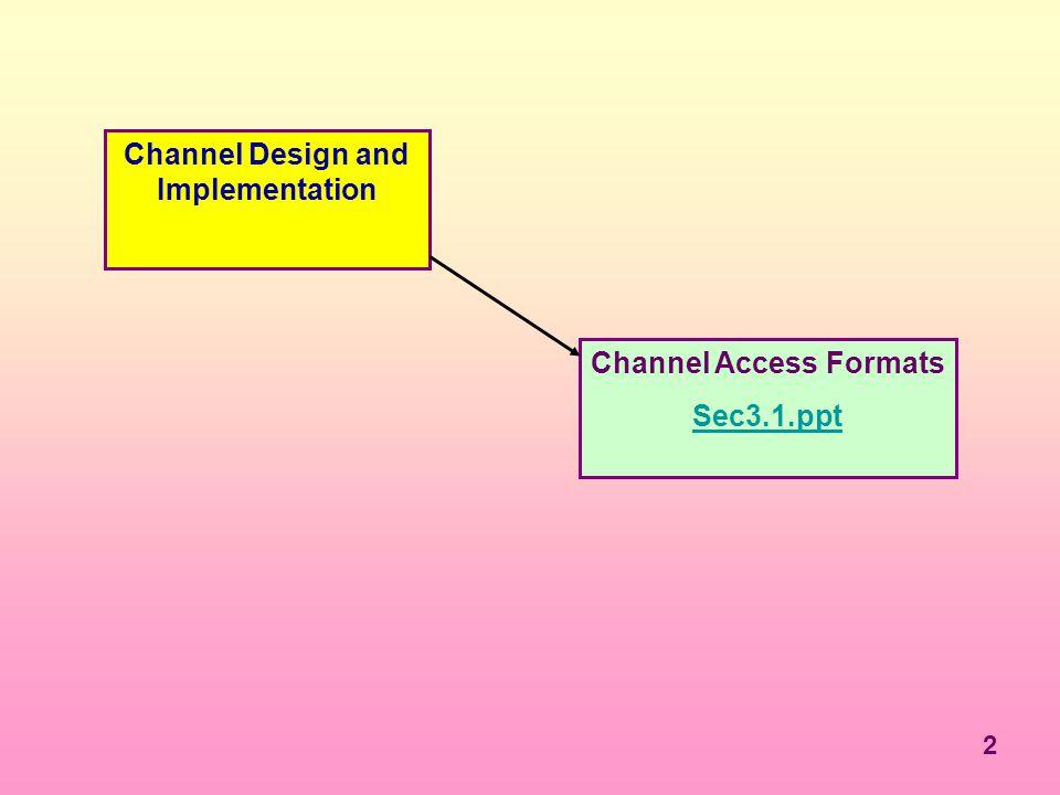 3 Channel Design: Segmentation Channel Selection Channels Type Options Establish New Channels or Refine Existing Channels?