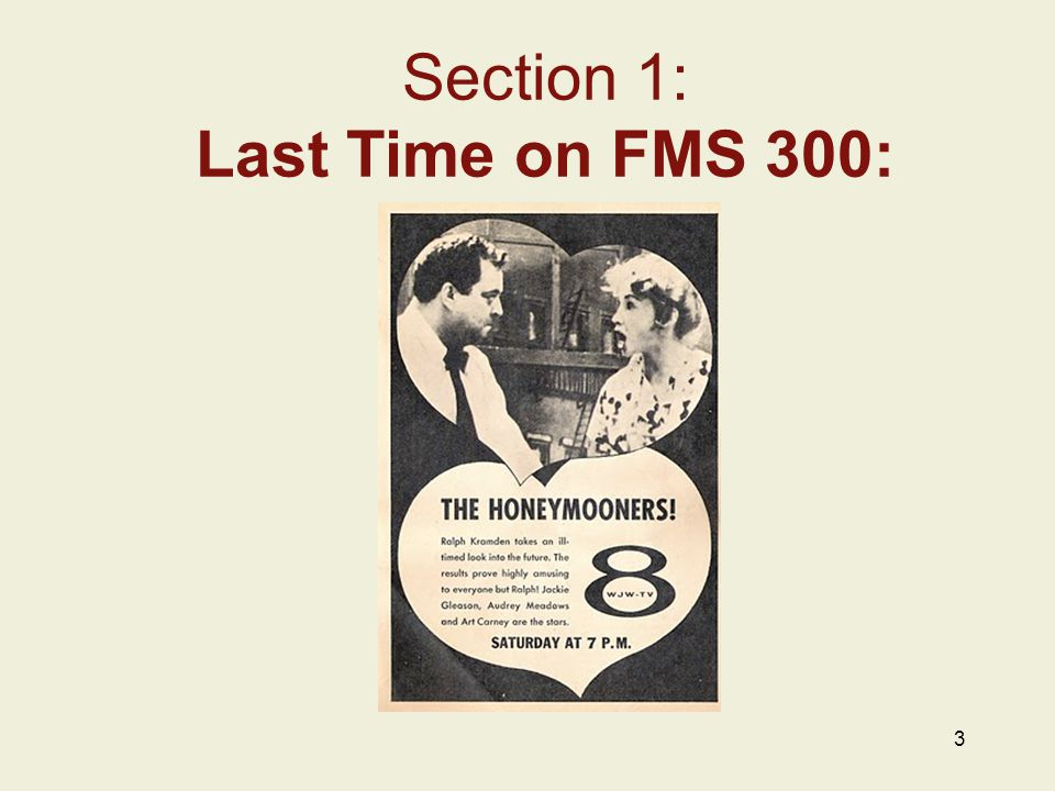 3 Section 1: Last Time on FMS 300: Insert Image Here Add Image Caption w/ Credits Here