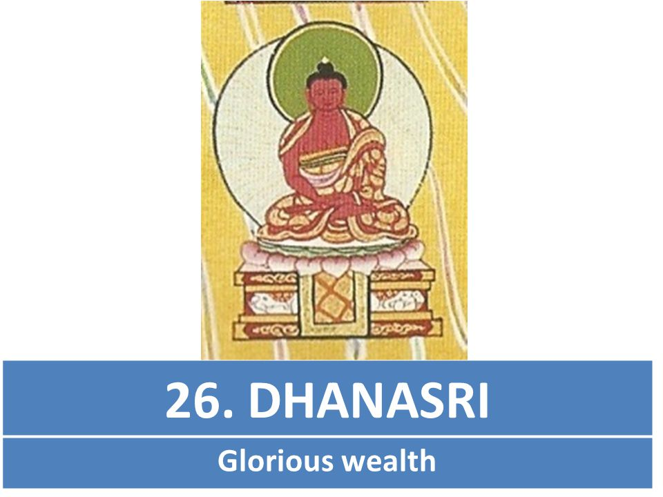 26. DHANASRI Glorious wealth