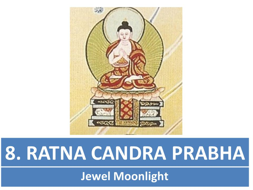 8. RATNA CANDRA PRABHA Jewel Moonlight