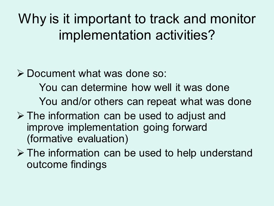 Why is it important to track and monitor implementation activities.