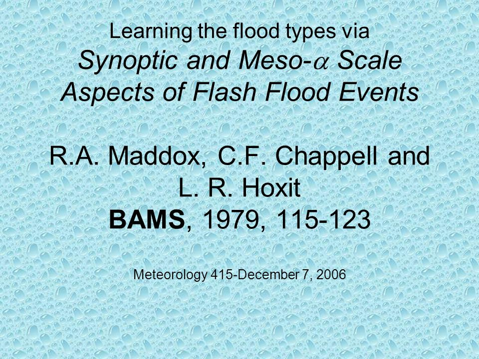 Learning the flood types via Synoptic and Meso-  Scale Aspects of Flash Flood Events R.A.