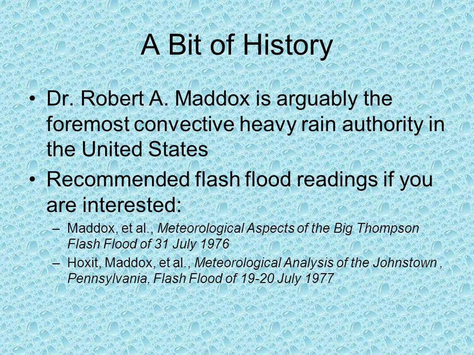 A Bit of History Dr. Robert A.