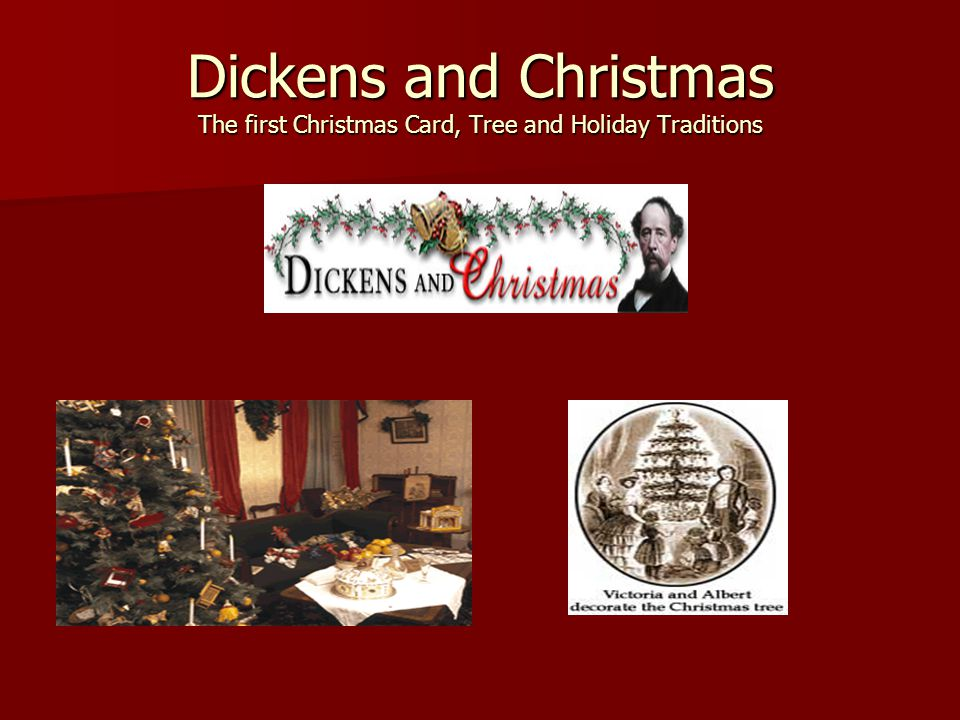 Dickens and Christmas The first Christmas Card, Tree and Holiday Traditions