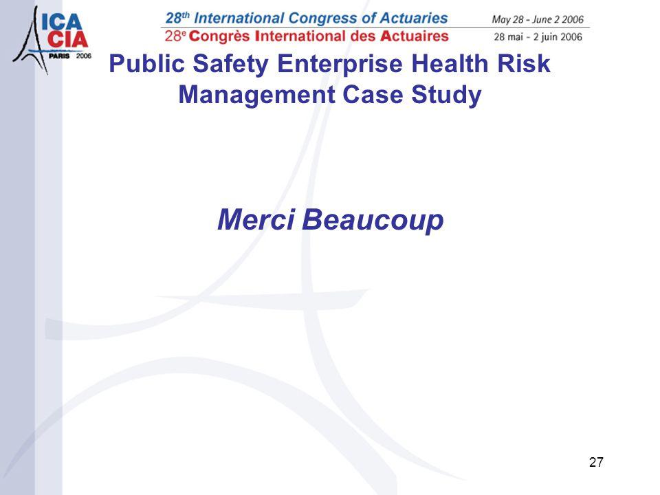 27 Public Safety Enterprise Health Risk Management Case Study Merci Beaucoup