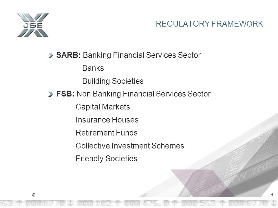 © 4 REGULATORY FRAMEWORK SARB: Banking Financial Services Sector Banks Building Societies FSB: Non Banking Financial Services Sector Capital Markets Insurance Houses Retirement Funds Collective Investment Schemes Friendly Societies