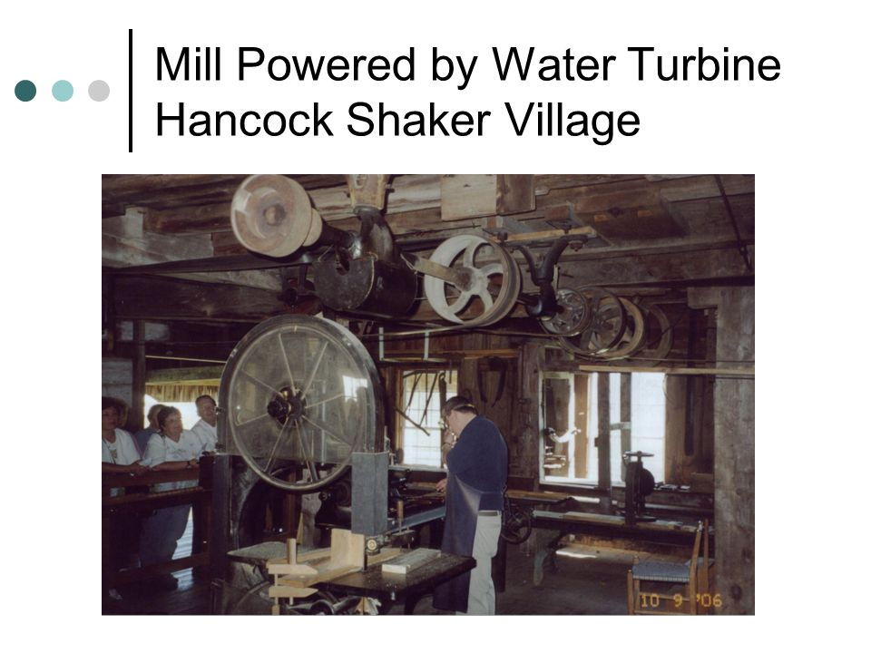 Mill Powered by Water Turbine Hancock Shaker Village