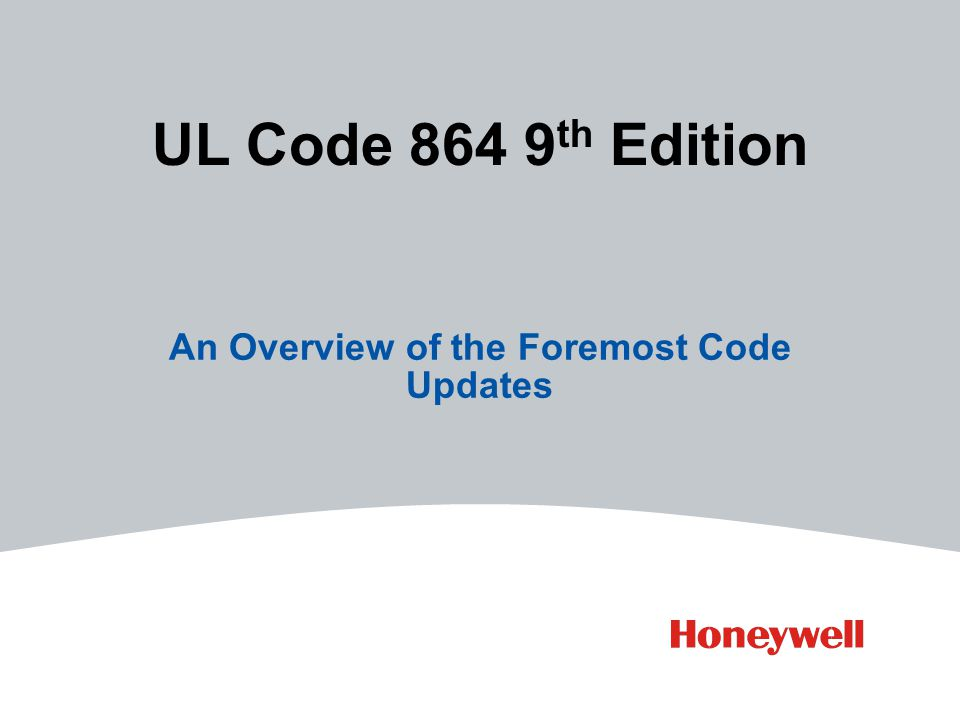 UL Code 864 9 th Edition An Overview of the Foremost Code Updates