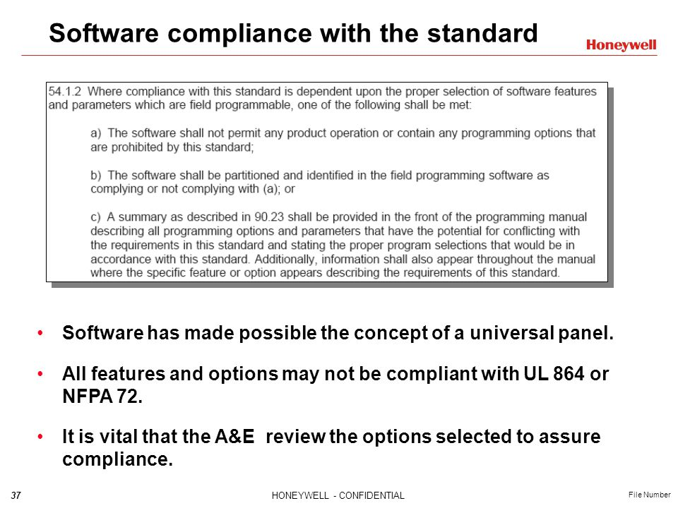 37HONEYWELL - CONFIDENTIAL File Number Software compliance with the standard Software has made possible the concept of a universal panel.