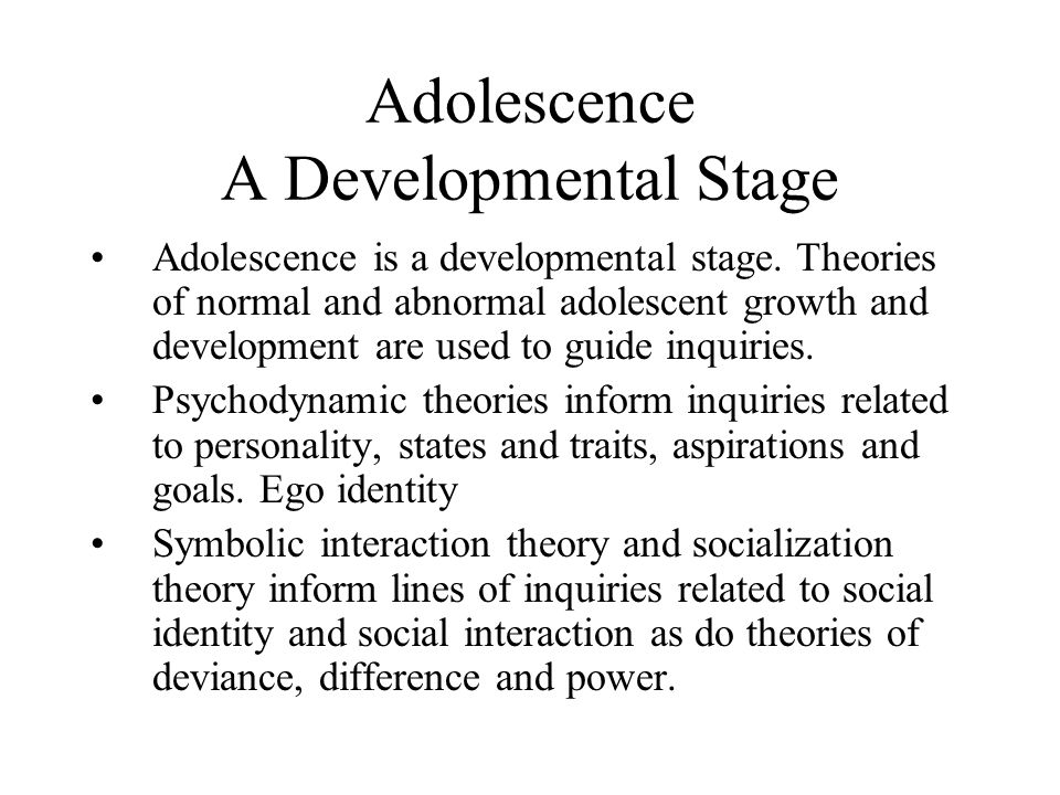 Adolescence A Developmental Stage Adolescence is a developmental stage.