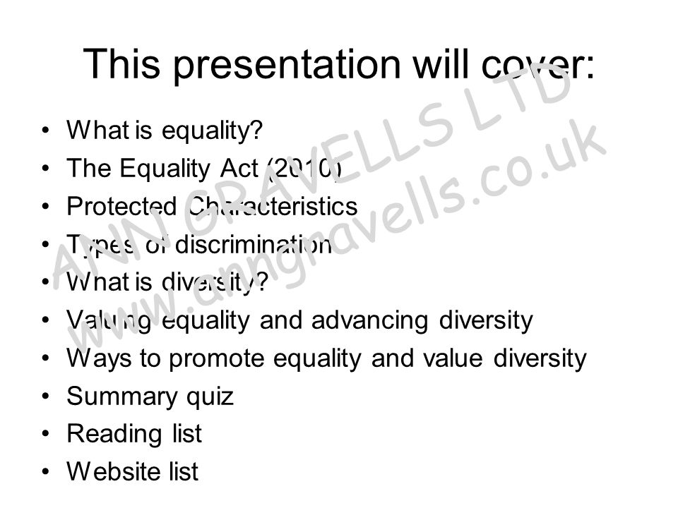 Valuing equality and advancing diversity You should be positive and pro-active where equality and diversity are concerned You may have to challenge your own attitudes, values and beliefs As a professional, you are first and foremost a teacher, and your personal opinions must not interfere with the teaching and learning process ANN GRAVELLS LTD www.anngravells.co.uk