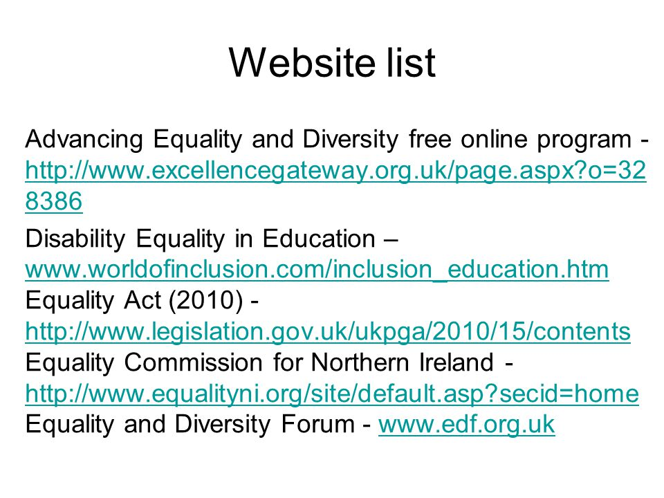 Website list Advancing Equality and Diversity free online program - http://www.excellencegateway.org.uk/page.aspx?o=32 8386 http://www.excellencegatew
