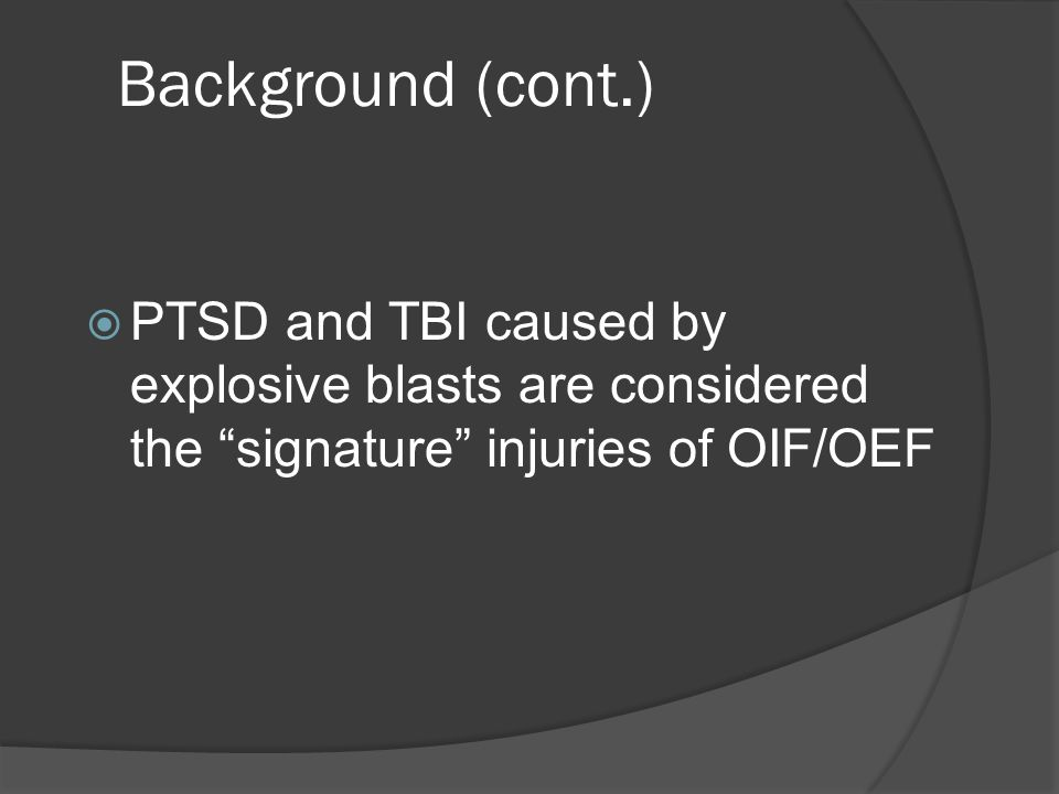 TBI (cont.)  Moderate (Usually clearly recognizable) MRI/CT scans may be abnormal Unconscious < 6 hrs Typically evacuated out of theater Less intensive rehabilitation services RTD rates are variable At risk for work performance problems, disciplinary issues, & family distress