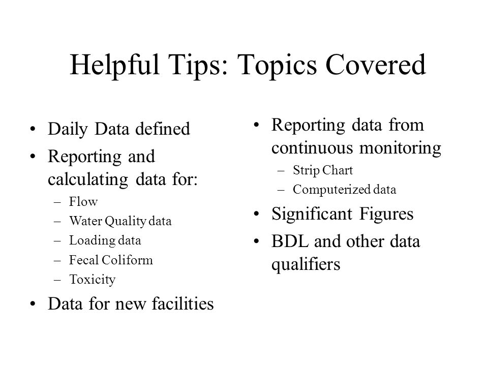 Helpful Tips: Topics Covered Reporting data from continuous monitoring –Strip Chart –Computerized data Significant Figures BDL and other data qualifie