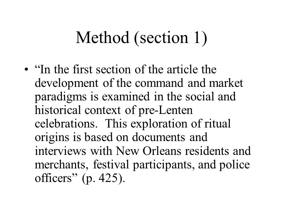 Method (section 1) In the first section of the article the development of the command and market paradigms is examined in the social and historical context of pre-Lenten celebrations.