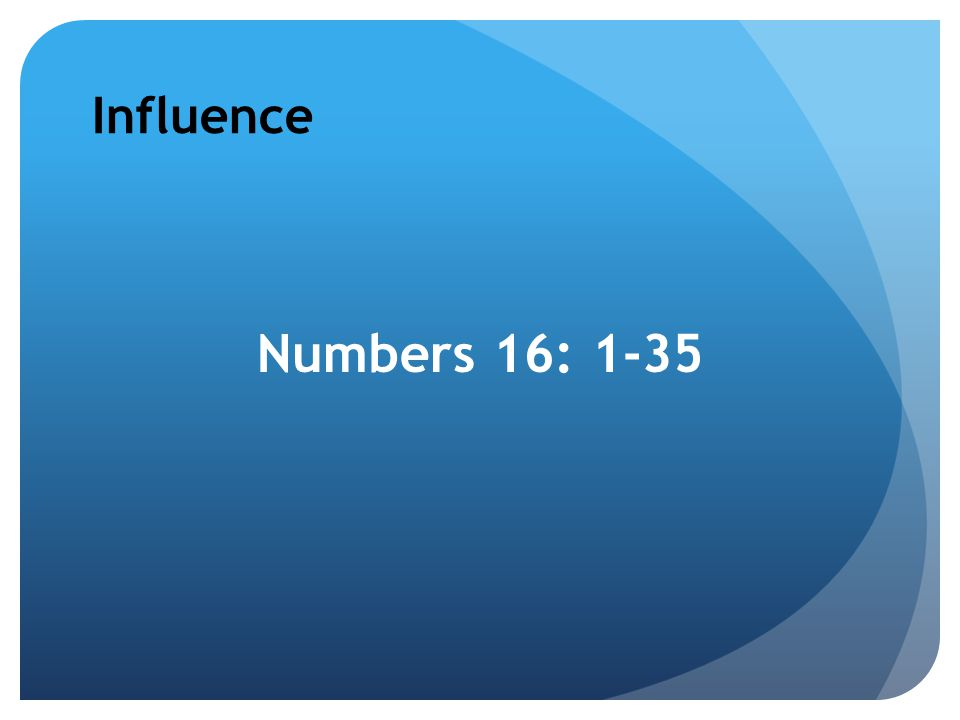 Influence Numbers 16: 1-35