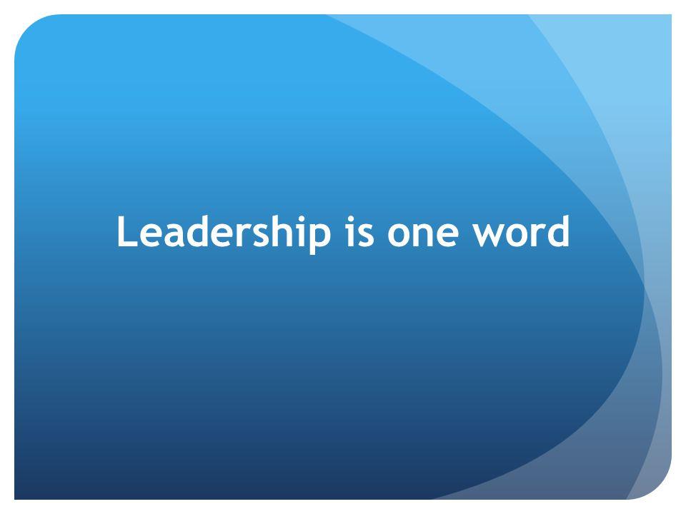 Leadership is one word