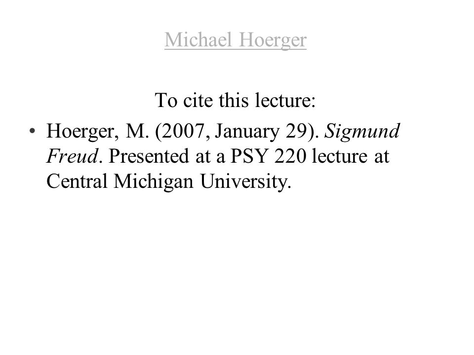 Michael Hoerger To cite this lecture: Hoerger, M. (2007, January 29).