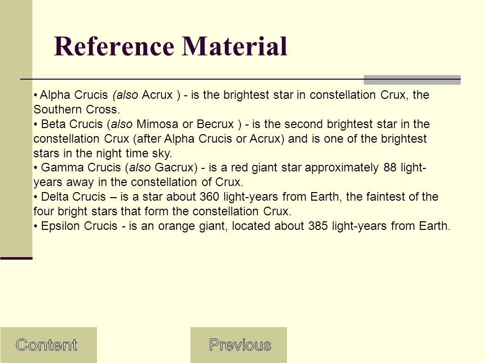 Reference Material Alpha Crucis (also Acrux ) - is the brightest star in constellation Crux, the Southern Cross.