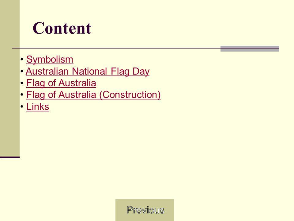Symbolism The Australian National Flag is Australia's foremost national symbol.