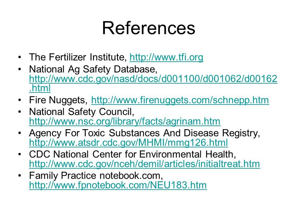 References The Fertilizer Institute, http://www.tfi.orghttp://www.tfi.org National Ag Safety Database, http://www.cdc.gov/nasd/docs/d001100/d001062/d0